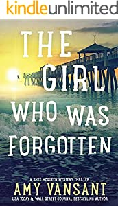The Girl Who Was Forgotten: An Action-Packed Mystery Thriller (The Shee McQueen Mystery Thriller Series Book 2)