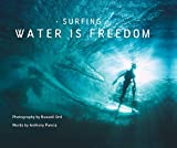 SURFING WATER IS FREEDOM - Anthony Pancia