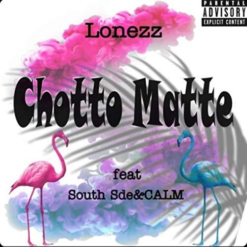 Chotto Matte (feat. South Sde & Calm) [Explicit]
