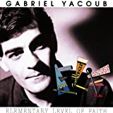 Songtexte von Gabriel Yacoub - Elementary Level of Faith