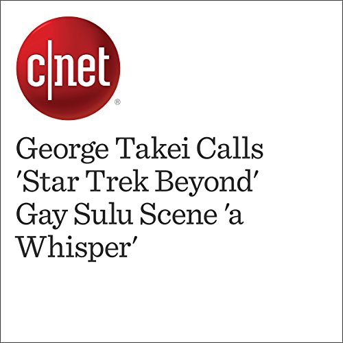George Takei Calls 'Star Trek Beyond' Gay Sulu Scene 'a Whisper'                   By:                                                                                                                                 Amanda Kooser                               Narrated by:                                                                                                                                 Rex Anderson                      Length: 2 mins     Not rated yet     Overall 0.0