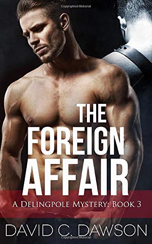 The Foreign Affair (The Delingpole Mysteries, Band 3)
