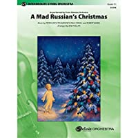 A Mad Russian's Christmas - Music by Peter Ilyich Tchaikovsky, Paul O'Neill, and Robert Kinkel / arr. Bob Phillips