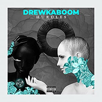 Hurdles (feat. Drewkaboom)