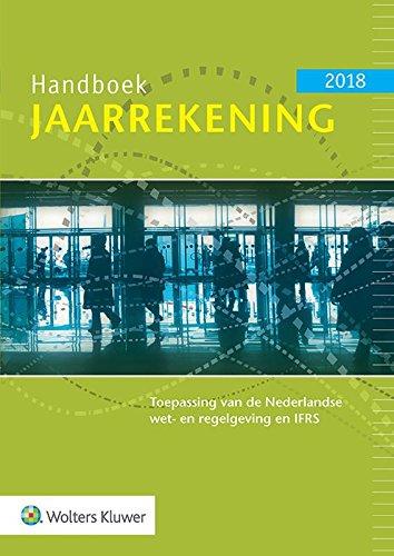 Handboek Jaarrekening 2018: Toepassing van de Nederlandse wet- en regelgeving en IFRS