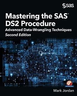 Mastering the SAS DS2 Procedure: Advanced Data-Wrangling Techniques, Second Edi