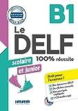 Delf scolaire et junior. 100% réussite. B1. Per le Scuole superiori. Con CD-Audio: DID.CERTIF.FLE (Le DELF scolaire et junior - 100% réussite)