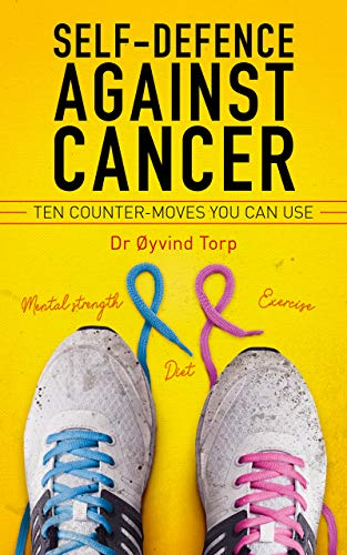 Self-Defence Against Cancer: 10 Counter-Moves You Can Use