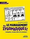 Le Management des Zygomatiques ! l'Entreprise C'Est Plus Drole en la Dessinant...