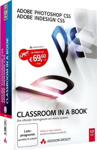 Adobe Photoshop CS5 / Adobe InDesign CS5 - Classroom in a Book - Die offiziellen Trainingsbücher von Adobe Systems