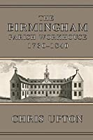 The Birmingham Parish Workhouse 1730-1840