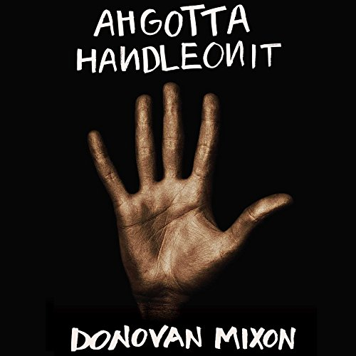 Ahgottahandleonit audiobook cover art