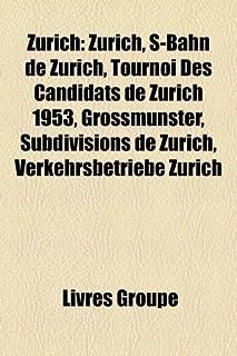 Zurich: Zurich, S-Bahn de Zurich, Tournoi Des Candidats de Zurich 1953, Grossmunster, Subdivisions de Zurich, Verkehrsbetr...