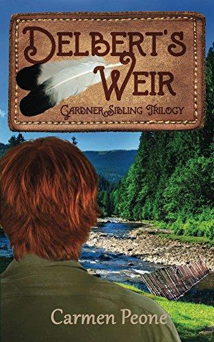 Delbert's Weir (Gardner Sibling Trilogy) by [Carmen Peone]