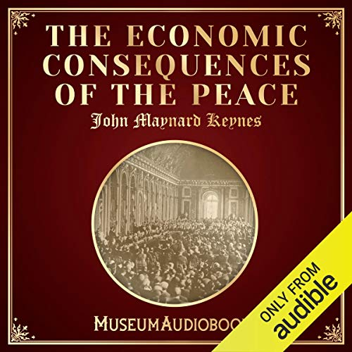 The Economic Consequences of the Peace audiobook cover art
