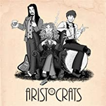 The Aristocrats by The Aristocrats (2011-10-25)