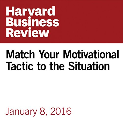 Match Your Motivational Tactic to the Situation copertina