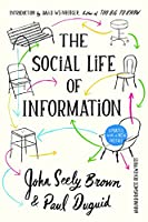 The Social Life of Information: Updated, with a New Preface