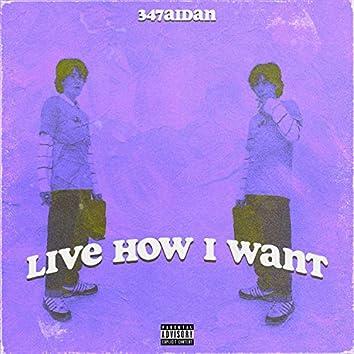 Live How I Want
