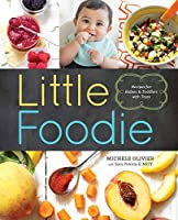 Little Foodie: Baby Food Recipes for Babies and Toddlers with Taste (Baby & Childcare)