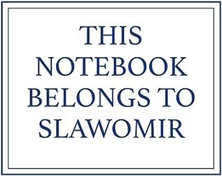 This Notebook Belongs to Slawomir
