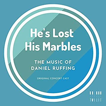 He's Lost His Marbles (Original Concert Cast Recording)