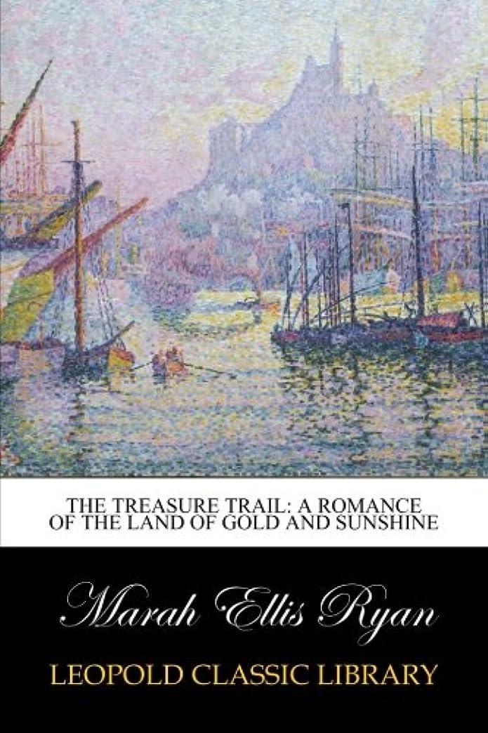 その夢中ドナウ川The Treasure Trail: A Romance of the Land of Gold and Sunshine