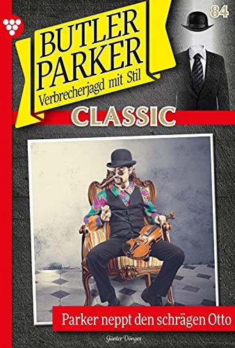 Butler Parker Classic 84 – Kriminalroman: Parker neppt den schrägen Otto