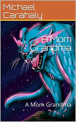 A Mom Grandma: A Mom G