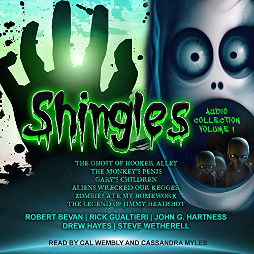 Shingles Audio Collection Volume 1     Shingles Series, Volume 1              Written by:                                                                                                                                 Robert Bevan,                                                                                        Rick Gualtieri,                                                                                        Steve Wetherell,                   and others                          Narrated by:                                                                                                                                 Cassandra Myles,                                                                                        Cal Wembly                      Length: 13 hrs and 40 mins     1 rating     Overall 5.0