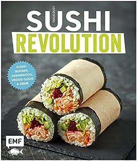 Sushi Revolution: Sushi-Burger, Sushirritos, Veggie-Sushi &a