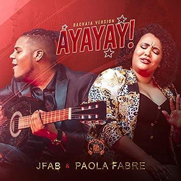 Ayayay! (Bachata Version)