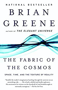 The Fabric of the Cosmos: Space, Time, and the Texture of Reality by [Brian Greene]