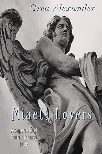 Miael: Lovers: A supernatural horror fantasy fable (Cabello, Band 3)