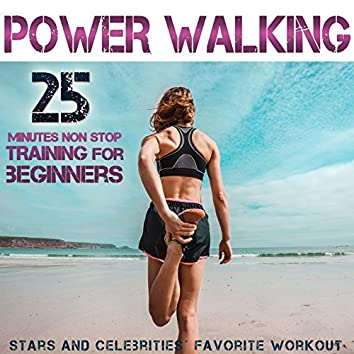 Power Walking. Stars and Celebrities´ Favorite Workout.25 Minutes Non Stop Training for Beginners