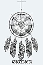 Notebook: Dream Catcher , Journal for Writing, College Ruled Size 6