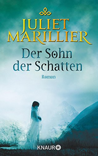 Der Sohn der Schatten: Roman (Sevenwaters 2)