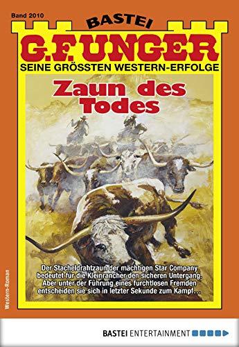 G. F. Unger 2010 - Western: Zaun des Todes (G.F.Unger)