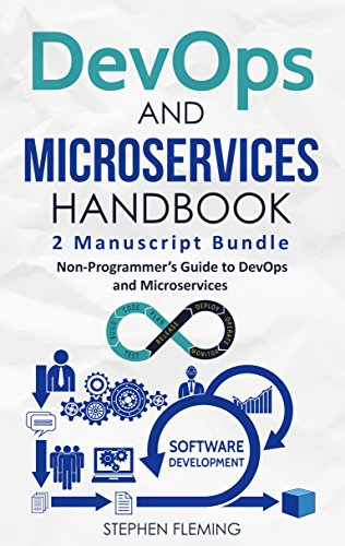 DevOps & Microservices Handbook: Non-Programmer's Guide to DevOps and Microservices (English Edition)