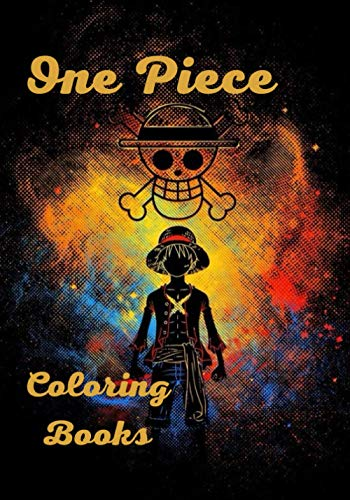 One Piece Coloring Books: 50+ High Quality Coloring Pages for Kids and Adults, One Piece Coloring Book For Kids And Adults, Customize Your Favorite One Piece Characters! 50+ Amazing Drawings