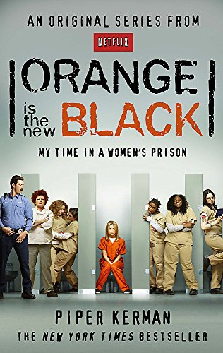 Orange Is the New Black: My Time in a Womens Prison