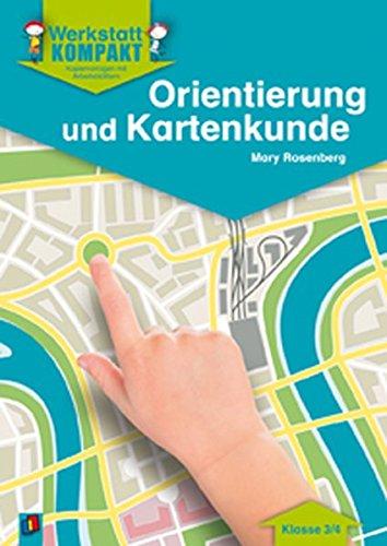 Werkstatt kompakt: Orientierung und Kartenkunde - Kopiervorlagen mit Arbeitsblättern