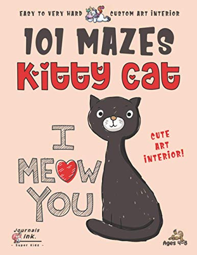 Cat Maze Book for Kids Ages 4-8: 101 Puzzle Pages. Custom Art Interior. Cute fun gift! SUPER KIDZ. Kitty Cat w Heart Love.
