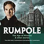 Rumpole: The Age of Miracles & Other Stories cover art
