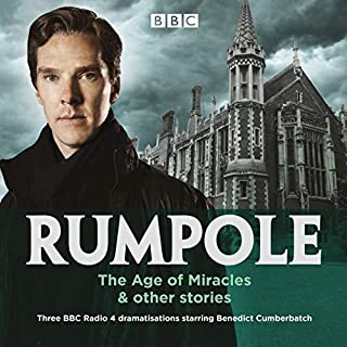 Rumpole: The Age of Miracles & Other Stories     Three BBC Radio 4 Dramatisations              By:                                                                                                                                 John Mortimer                               Narrated by:                                                                                                                                 Benedict Cumberbatch,                                                                                        full cast,                                                                                        Jasmine Hyde,                   and others                 Length: 2 hrs and 11 mins     61 ratings     Overall 4.7