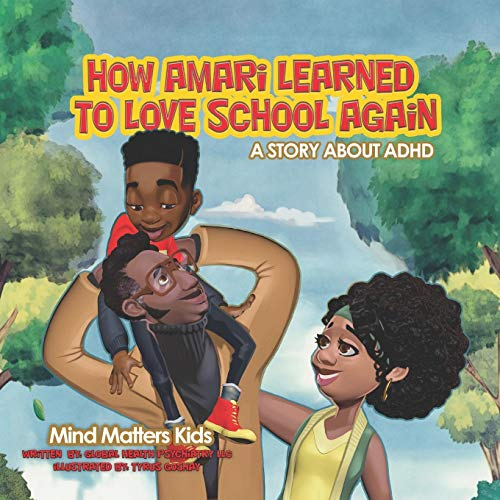 How Amari Learned To Love School Again: A Story About ADHD (Mind Matters Kids)