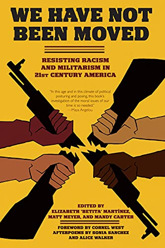 We Have Not Been Moved: Resisting Racism and Militarism in 21st Century America (English Edition)