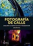 Fotografía de calle: Descubre tu forma de mirar y fotografiar (FotoRuta)