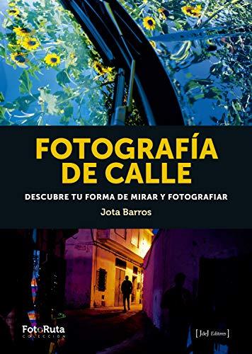 Fotografía de calle: Descubre tu forma de mirar y fotografiar (FotoRuta nº 35)