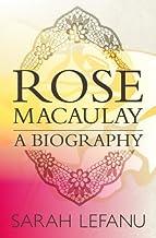 Rose Macaulay: A Biography